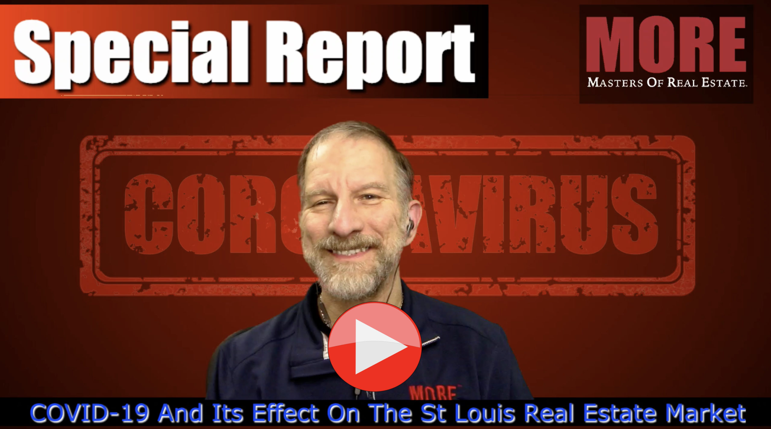 Special Report (Video) The Impact of Covid-19 (Coronavirus) on the St Louis Real Estate Market